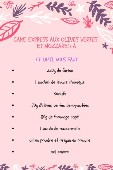 CAKE EXPRESS OLIVES VERTES ET MOZZARELLA
