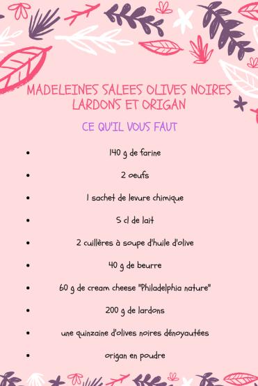MADELEINES SALEES OLIVES NOIRES LARDONS ET ORIGAN